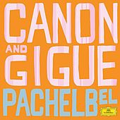 Pachelbel: Canon And Gigue by Various Artists