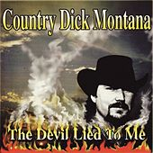 The devil lied to me von country Dick Montana