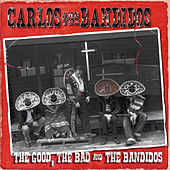 The Good, The Bad And The Bandidos by Carlos And The Bandidos