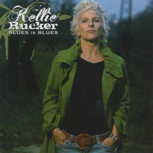 Blues Is Blues by Kellie Rucker