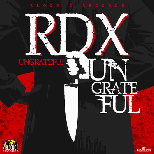 Ungrateful - Single by RDX