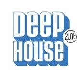 Deep House 2016 von Various Artists