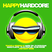 Happy Hardcore by Various Artists