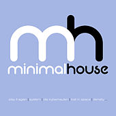 Minimal House by Various Artists