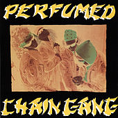 Perfumed by Chain Gang