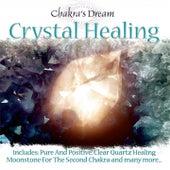 Crystal Healing by Chakra's Dream