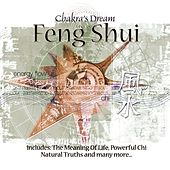 Feng Shui by Chakra's Dream