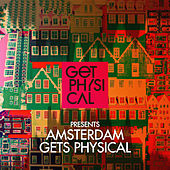 Get Physical Presents: Amsterdam Gets Physical 2016 by Various Artists