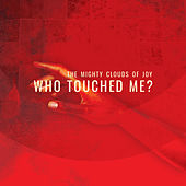 Who Touched Me by The Mighty Clouds of Joy