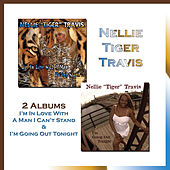 2 on 1: I'm in Love with a Man I Can't Stand + I'm Going out Tonight by Nellie Tiger Travis