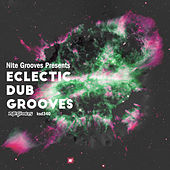 Nite Grooves Presents Eclectic Dub Grooves von Various Artists