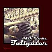 Tailgater by Mick Clarke