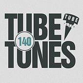 Tube Tunes, Vol. 140 by Various Artists