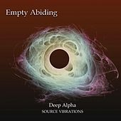 Empty Abiding (Deep Alpha) by Source Vibrations