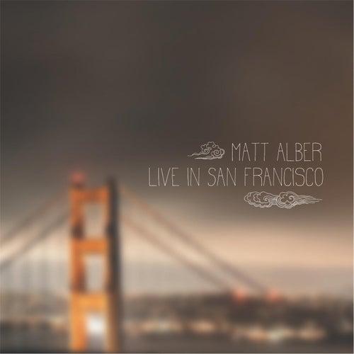 Matt Alber Live in San Francisco by Matt Alber