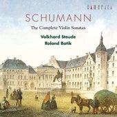 Schumann: The Complete Violin Sonatas by Roland Batik
