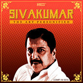Sivakumar - The Art Personified by Various Artists