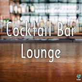 Cocktail Bar Lounge by Various Artists