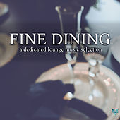 Fine Dining - A Dedicated Lounge Music Selection by Various Artists