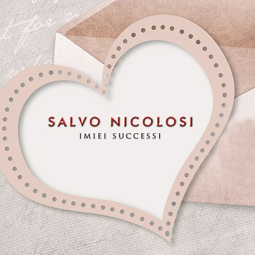 I miei successi by Salvo Nicolosi