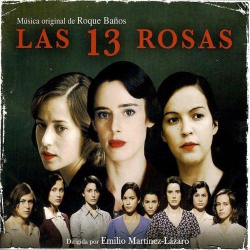 Las 13 Rosas (Banda Sonora Original) by Roque Baños