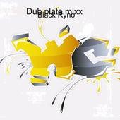 Dub plate mixx by Black Ryno