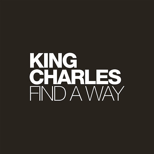 Find a Way by King Charles