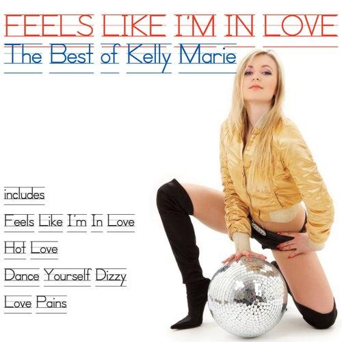 Feels Like I'm in Love (The Best of Kelly Marie) by Kelly Marie