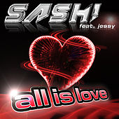 All Is Love by Sash!
