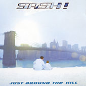 Just Around The HIll by Sash!