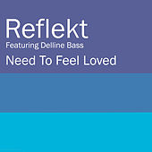 Need To Feel Loved by Reflekt