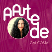 A Arte De Gal Costa by Various Artists