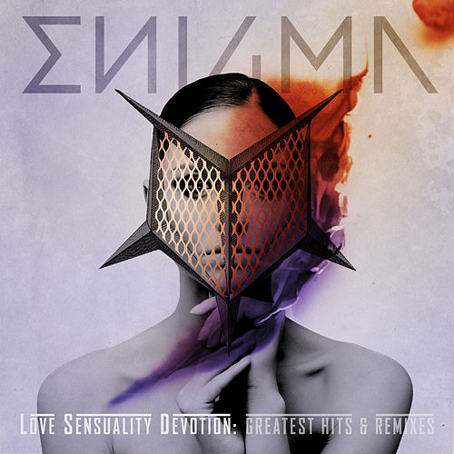 Love Sensuality Devotion: Greatest Hits & Remixes by Enigma