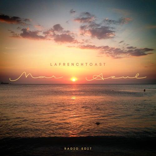 Mar Azul (Radio Edit) by Lafrench Toast
