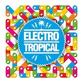 Electro Tropical by Various Artists