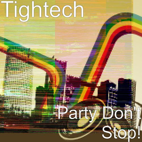 Party Don't Stop! by Tightech