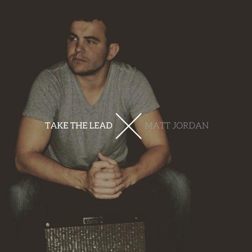 Take the Lead by Matt Jordan
