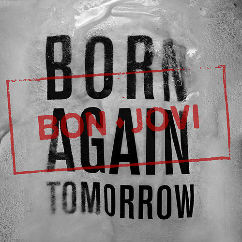 Born Again Tomorrow by Bon Jovi