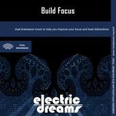 Build Focus by Electric Dreams
