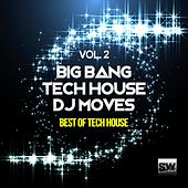 Big Bang Tech House DJ Moves (Best of Tech House), Vol. 2 by Various Artists