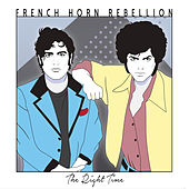 The Right Time by French Horn Rebellion