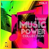 M.U.S.I.C. P.O.W.E.R. Collection, Vol. 1 - House by Various Artists