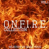 O.N. F.I.R.E Collection, Vol. 1 - Selection of Dance Music by Various Artists