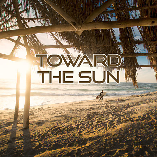 Toward the Sun – Beautiful Chill Out Music, Sunrise Sounds, Meditation Music, Sunset Lounge, Ocean Dreams, Chill Out Lounge Summer, Step by Step by Ibiza Dance Party