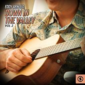 Eddy Arnold, Down In The Valley, Vol. 2 by Eddy Arnold