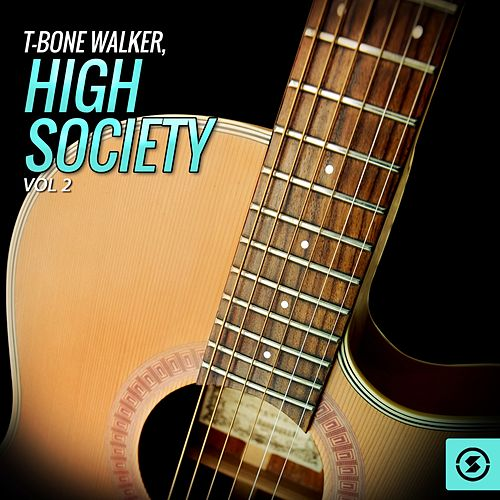 T-Bone Walker, High Society, Vol. 2 by T-Bone Walker