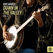 Eddy Arnold, Down In The Valley, Vol. 3 by Eddy Arnold