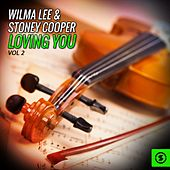 Wilma Lee & Stoney Cooper, Loving You, Vol. 2 by Wilma Lee Cooper