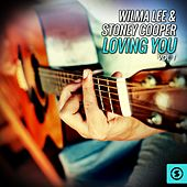 Wilma Lee & Stoney Cooper, Loving You, Vol. 1 by Wilma Lee Cooper