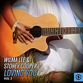 Wilma Lee & Stoney Cooper, Loving You, Vol. 3 by Wilma Lee Cooper